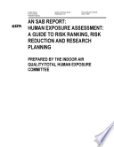 Human exposure assessment : a guide to risk ranking, risk reduction, and research planning