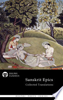 """Delphi Collected Sanskrit Epics (Illustrated)"" by Valmiki, Vyasa, Ralph Thomas Hotchkin, Kisari Mohan Ganguli, E. B. Cowell, E. H. Johnston, Arthur W. Ryder, M. S. Bhandare, Romesh Chunder Dutt"