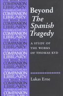 Beyond The Spanish Tragedy