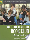 The Teen-centered Book Club, Readers Into Leaders by Bonnie Kunzel,Constance Hardesty PDF