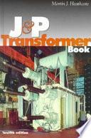 The J   P Transformer Book