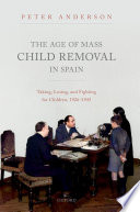 The Age of Mass Child Removal in Spain