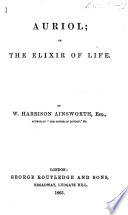 Auriol  or  the Elixir of life   With    The Old London Merchant    and    A Night s Adventure in Rome