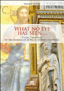 What No Eye Has Seen  Visual Theology of the Basilica of St Paul s Outside the Walls Book