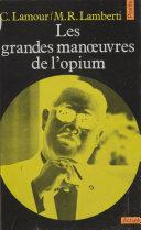 Les grandes manœuvres de l'opium