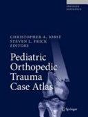 Pediatric Orthopedic Trauma Case Atlas