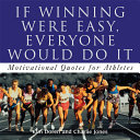 If Winning Were Easy, Everyone Would Do It Book