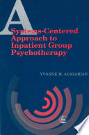 A Systems Centered Approach to Inpatient Group Psychotherapy Book