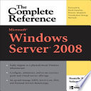 Microsoft Windows Server 2008: The Complete Reference