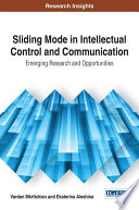 Sliding Mode in Intellectual Control and Communication  Emerging Research and Opportunities