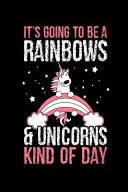 It's Going to Be a Rainbows & Unicorns Kind of Day