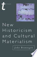 """New Historicism and Cultural Materialism"" by John Brannigan"