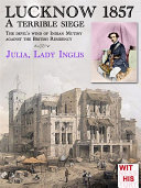 Pdf LUCKNOW 1857 - A terrible siege Telecharger
