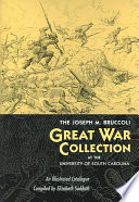 The Joseph M. Bruccoli Great War Collection at the University of South Carolina