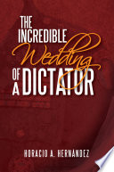 The Incredible Wedding Of A Dictator Book PDF