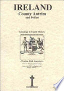 County Antrim and Belfast  genealogy and family history notes