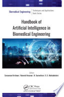 Handbook of Artificial Intelligence in Biomedical Engineering