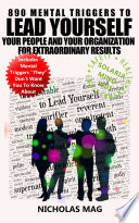 890 Mental Triggers to Lead Yourself  Your People  and Your Organization for Extraordinary Results