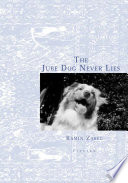 The Jube Dog Never Lies