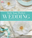 Style Your Perfect Wedding