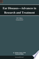 Ear Diseases   Advances in Research and Treatment  2013 Edition Book