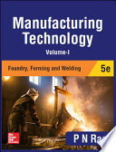 Manufacturing Technology—Foundry, Forming and Welding, 5e (Volume 1)