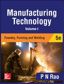 Manufacturing Technology   Foundry  Forming and Welding  5e  Volume 1