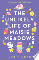 The Unlikely Life of Maisie Meadows