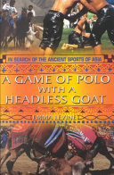 A Game of Polo with a Headless Goat
