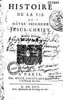Histoire de la vie de Notre Seigneur Jésus-Christ par Nicolas le Tourneux