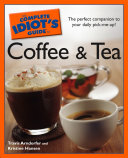 The Complete Idiot s Guide to Coffee and Tea