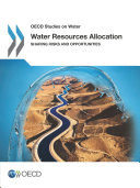 OECD Studies on Water Water Resources Allocation Sharing Risks and Opportunities