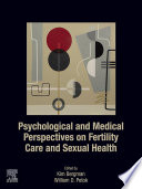 Psychological and Medical Perspectives on Fertility Care and Sexual Health Book