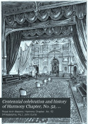 Centennial Celebration and History of Harmony Chapter  No  52  Royal Arch Masons  from April 28  1794 to April 28  1894