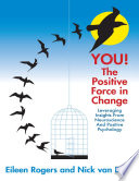 You the Positive Force In Change  Leveraging Insights from Neuroscience and Positive Psychology