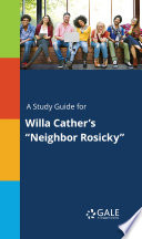 A Study Guide For Willa Cather S Neighbor Rosicky  Book PDF