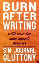 Burn After Writing Sin Journal Gluttony