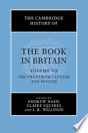 The Cambridge History of the Book in Britain  Volume 7  The Twentieth Century and Beyond