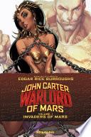 John Carter Warlord Of Mars Vol 1 - Invaders From Mars