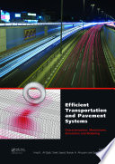 Efficient Transportation and Pavement Systems  Characterization  Mechanisms  Simulation  and Modeling Book