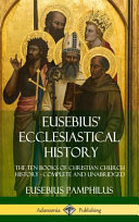 Eusebius  Ecclesiastical History  The Ten Books of Christian Church History  Complete and Unabridged  Hardcover