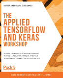 The Applied TensorFlow and Keras Workshop