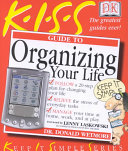 K I S S  Guide to Organizing Your Life Book