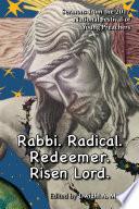 Rabbi. Radical. Redeemer. Risen Lord.