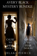 Avery Black Mystery Bundle: Cause to Hide (#3) and Cause to Fear (#4)