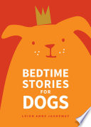 """Bedtime Stories for Dogs"" by Leigh Anne Jasheway"