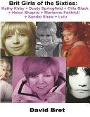 Brit Girls of the Sixties  Kathy Kirby   Dusty Springfield   Cilla Black   Helen Shapiro   Marianne Faithfull   Sandie Shaw   Lulu