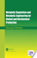 Metabolic Regulation and Metabolic Engineering for Biofuel and Biochemical Production Book