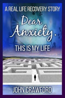 Dear Anxiety This Is My Life