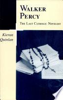 Walker Percy, the Last Catholic Novelist